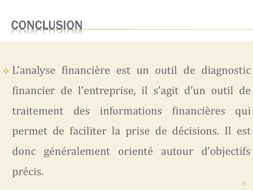 Lanalyse financière est un outil de diagnostic financier de lentreprise, il sagit dun outil de traitement des informations financières qui permet de f