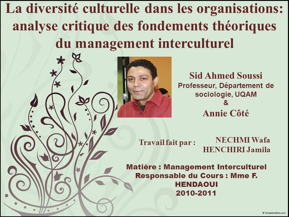 La diversité culturelle dans les organisations: analyse critique des fondements théoriques du management interculturel Sid Ahmed Soussi Professeur, Dé