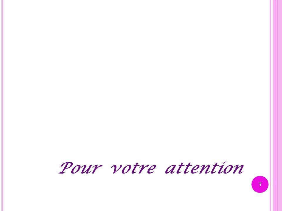 Pour votre attention 7