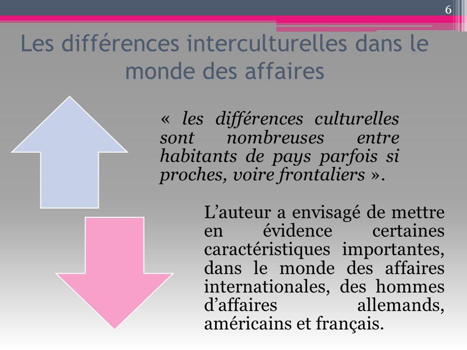 Les différences interculturelles dans le monde des affaires « les différences culturelles sont nombreuses entre habitants de pays parfois si proches,