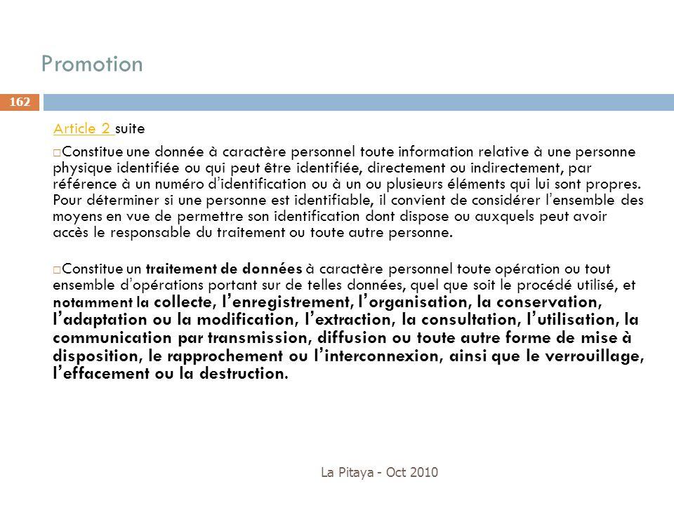Promotion La Pitaya - Oct 2010 162 Article 2 Article 2 suite Constitue une donnée à caractère personnel toute information relative à une personne phys