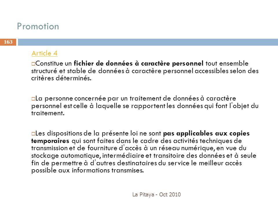 Promotion La Pitaya - Oct 2010 163 Article 4 Constitue un fichier de données à caractère personnel tout ensemble structuré et stable de données à cara