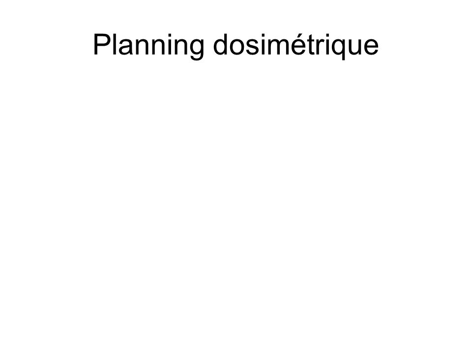 Planning dosimétrique