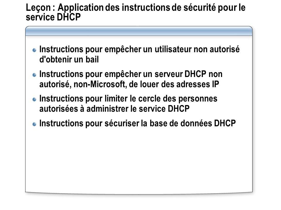 Leçon : Application des instructions de sécurité pour le service DHCP Instructions pour empêcher un utilisateur non autorisé d'obtenir un bail Instruc
