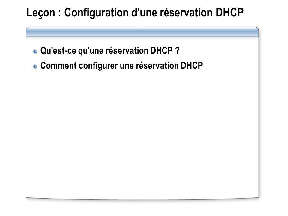Leçon : Configuration d'une réservation DHCP Qu'est-ce qu'une réservation DHCP ? Comment configurer une réservation DHCP
