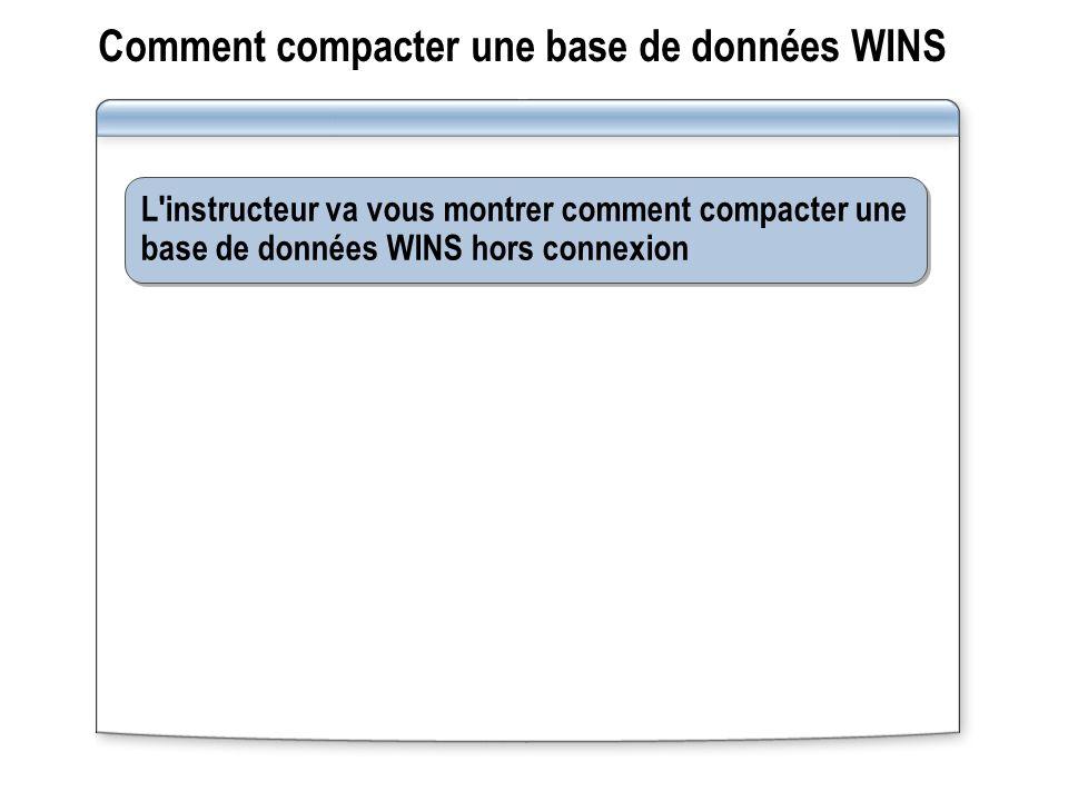 Comment compacter une base de données WINS L'instructeur va vous montrer comment compacter une base de données WINS hors connexion