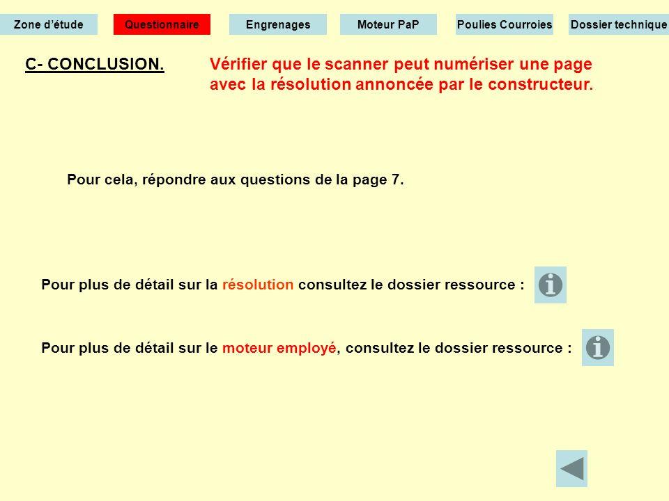 B- Etude théorique. Zone détude EngrenagesMoteur PaPPoulies CourroiesDossier technique Questionnaire Partie 3: Synthèse Vous avez étudié dune manière