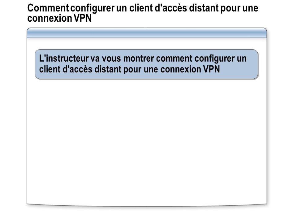 Comment configurer un client d'accès distant pour une connexion VPN L'instructeur va vous montrer comment configurer un client d'accès distant pour un