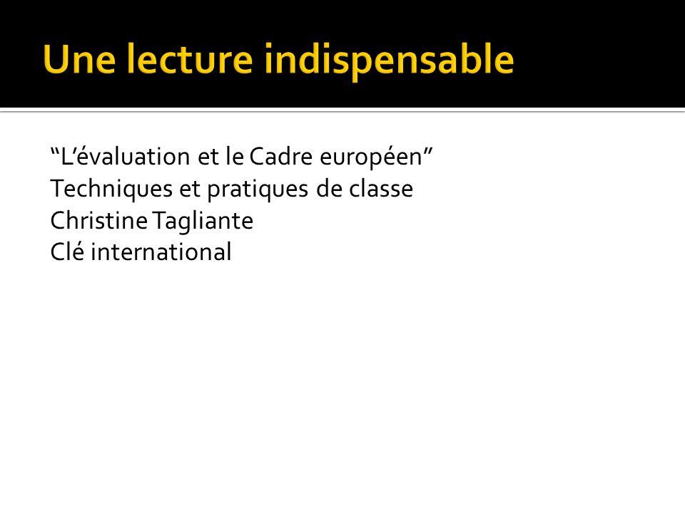 Lévaluation et le Cadre européen Techniques et pratiques de classe Christine Tagliante Clé international