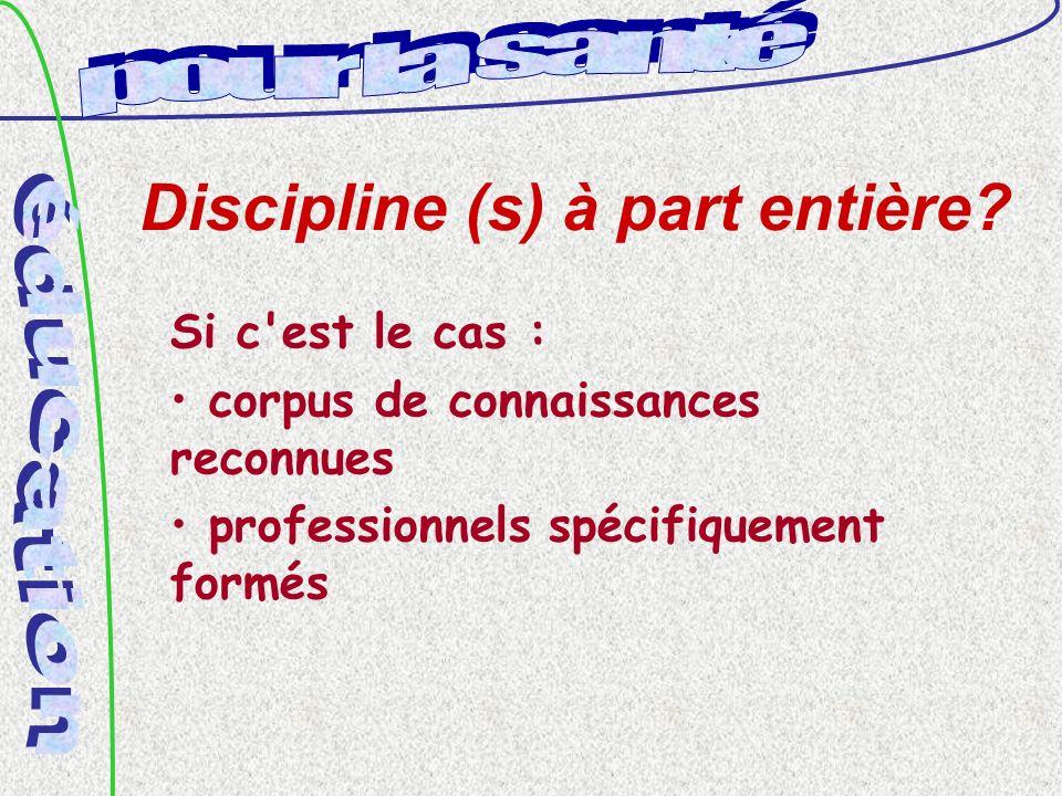 Discipline (s) à part entière.