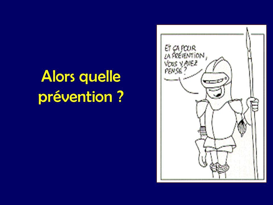 Alors quelle prévention ?