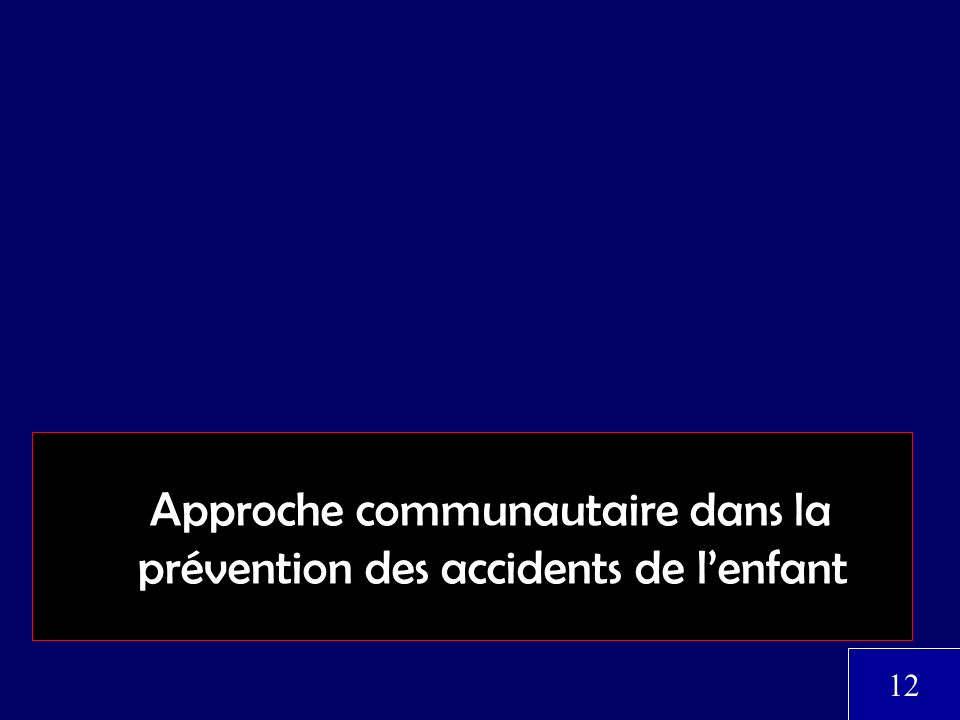 Approche communautaire dans la prévention des accidents de lenfant 12