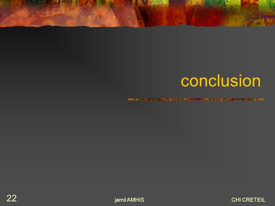 jamil AMHISCHI CRETEIL 22 conclusion