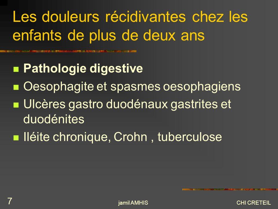 jamil AMHISCHI CRETEIL 7 Les douleurs récidivantes chez les enfants de plus de deux ans Pathologie digestive Oesophagite et spasmes oesophagiens Ulcèr
