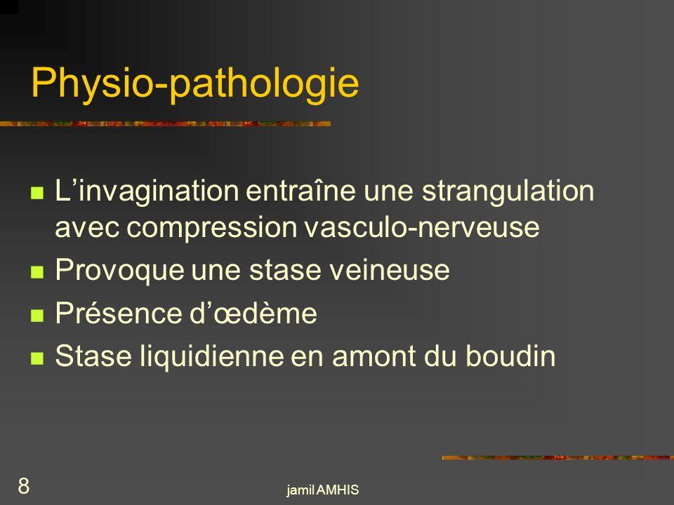 jamil AMHIS 7 Anatomie -pathologique Les invaginations colo-coliques Elles sont rares chez lenfant Souvent secondaires à des lésions organiques