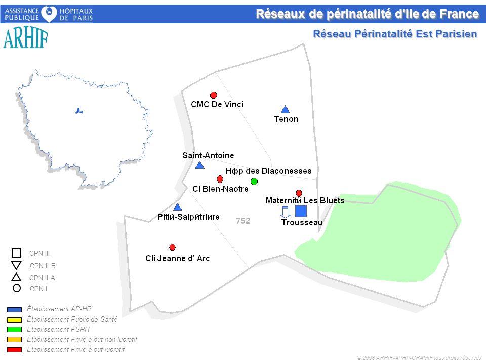 Réseaux de périnatalité d'Ile de France © 2008 ARHIF-APHP-CRAMIF tous droits réservés Établissement AP-HP Établissement Public de Santé Établissement