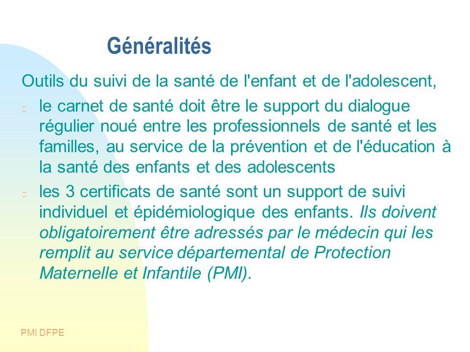 PMI DFPE Généralités Outils du suivi de la santé de l'enfant et de l'adolescent, le carnet de santé doit être le support du dialogue régulier noué ent