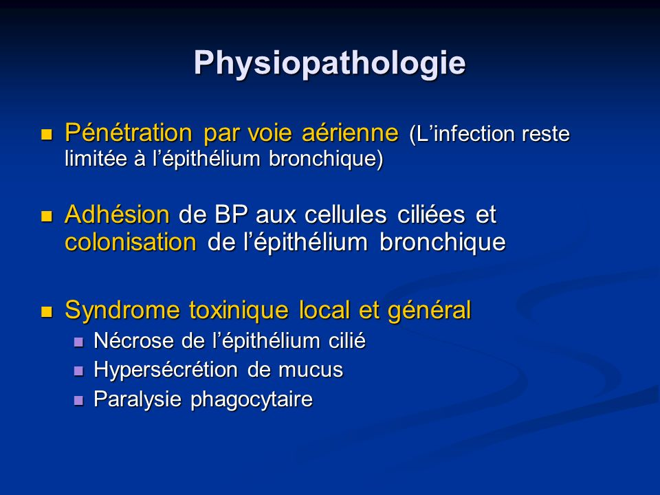 Physiopathologie Pénétration par voie aérienne (Linfection reste limitée à lépithélium bronchique) Pénétration par voie aérienne (Linfection reste lim