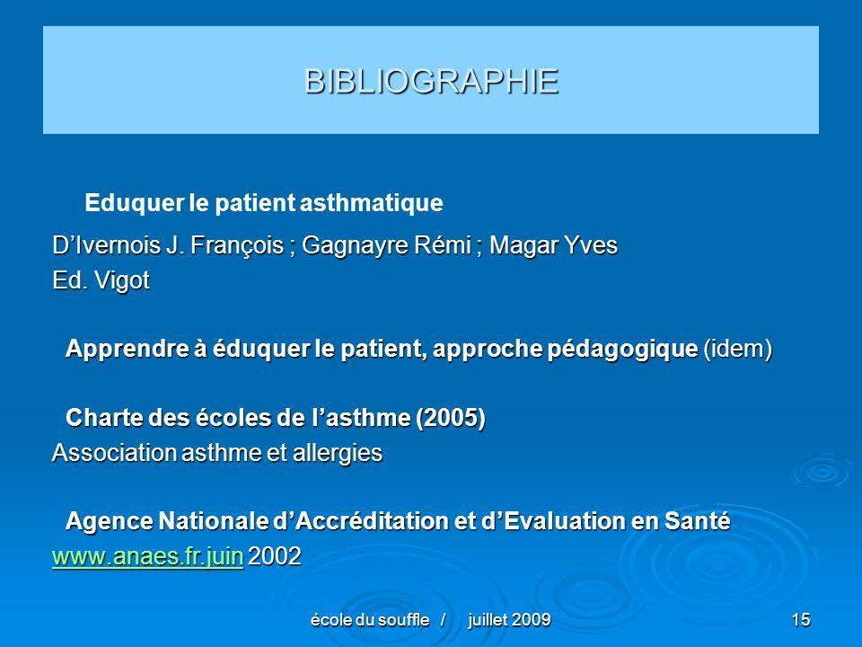 école du souffle / juillet 200915 BIBLIOGRAPHIE Eduquer le patient asthmatique DIvernois J.
