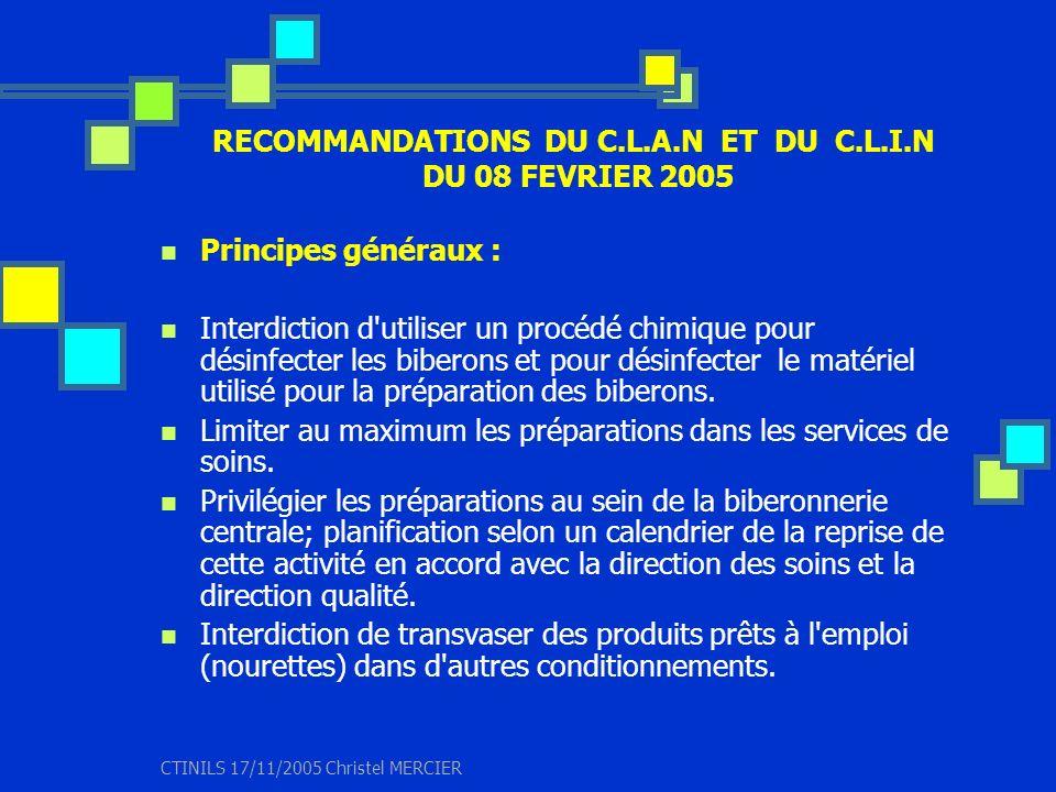 CTINILS 17/11/2005 Christel MERCIER RECOMMANDATIONS DU C.L.A.N ET DU C.L.I.N DU 08 FEVRIER 2005 Principes généraux : Interdiction d'utiliser un procéd