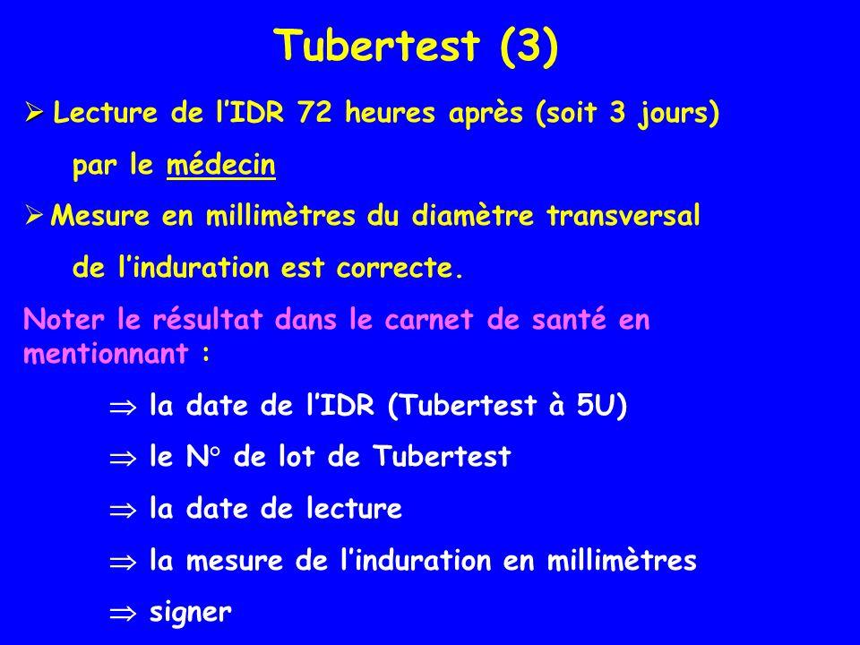 Lecture de lIDR 72 heures après (soit 3 jours) par le médecin Mesure en millimètres du diamètre transversal de linduration est correcte. Noter le résu
