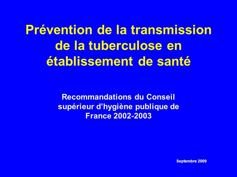 Prévention de la transmission de la tuberculose en établissement de santé Septembre 2009 Recommandations du Conseil supérieur dhygiène publique de Fra