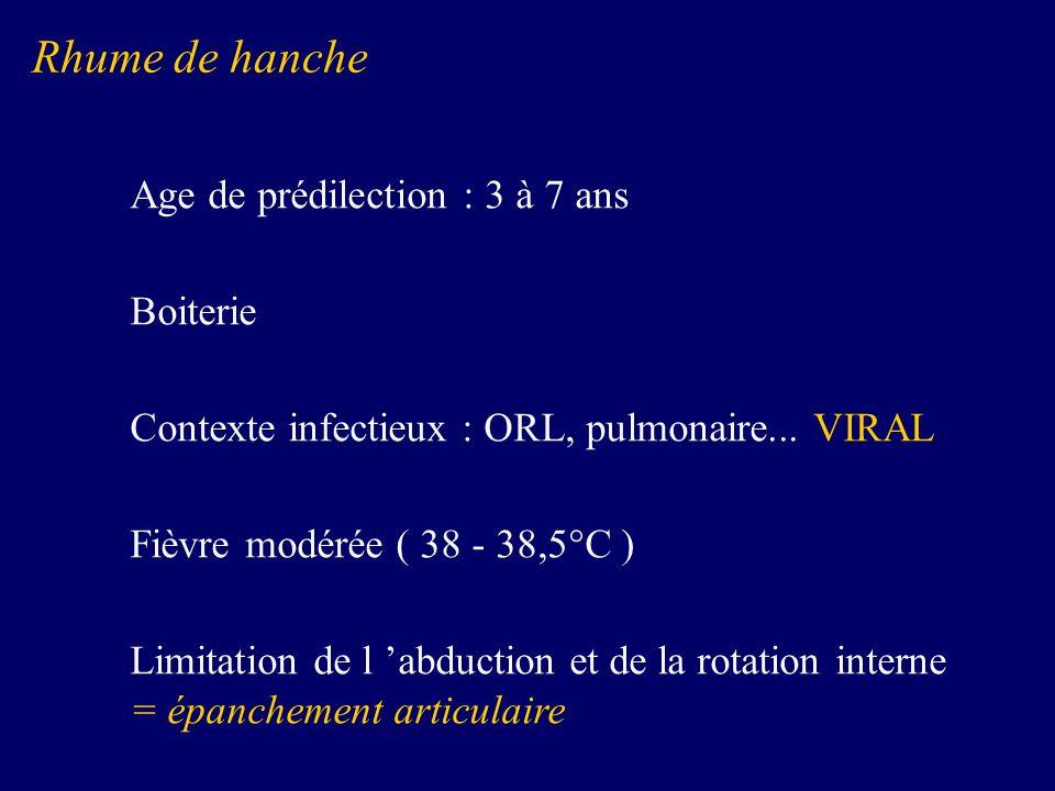 Diagnostic différentiel Urgent L arthrite septique de hanche Non urgent L ostéochondrite de hanche Le rhumatisme inflammatoire Rhume de hanche