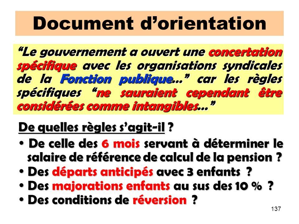 137 Document dorientation Le gouvernement a ouvert une concertation spécifique avec les organisations syndicales de la Fonction publique… car les règles spécifiques ne sauraient cependant être considérées comme intangibles… De quelles règles sagit-il .