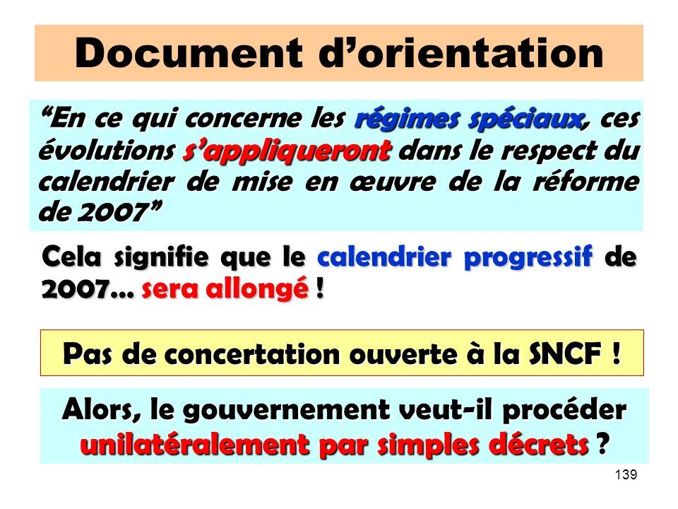 139 Document dorientation Alors, le gouvernement veut-il procéder unilatéralement par simples décrets .