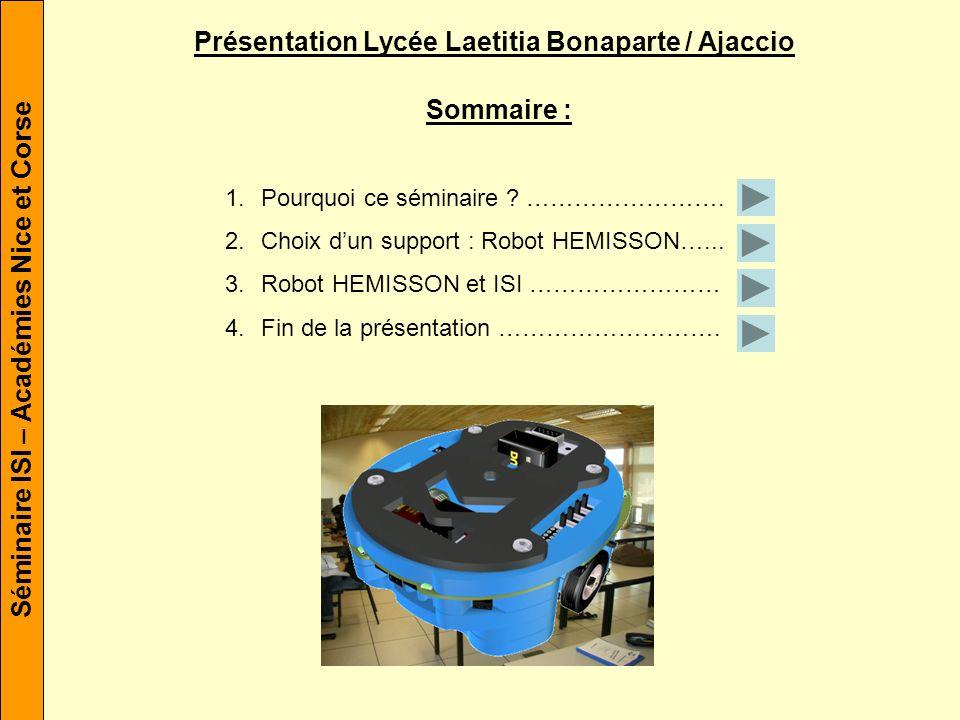 Séminaire ISI – Académies Nice et Corse Présentation Lycée Laetitia Bonaparte / Ajaccio Sommaire : 1.Pourquoi ce séminaire .