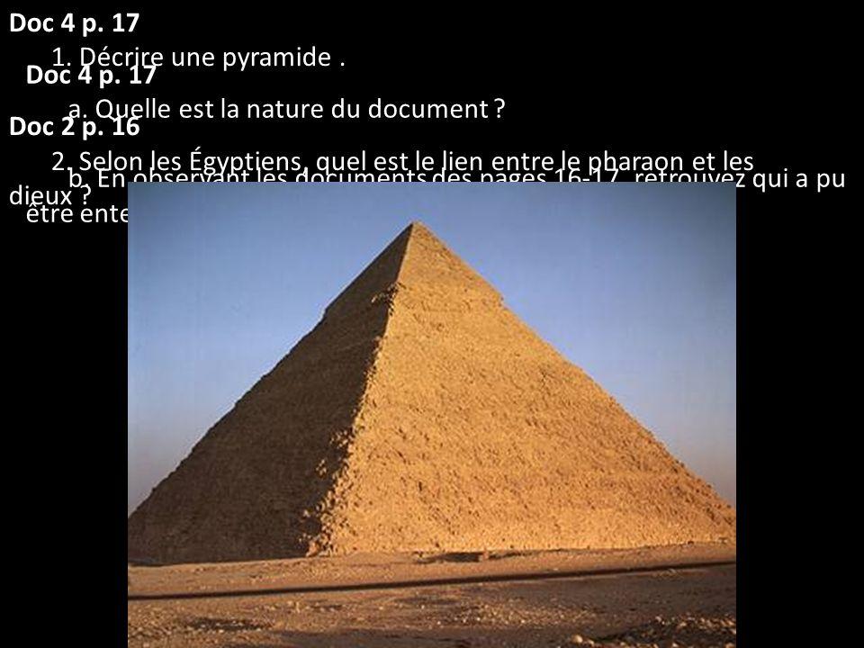 Doc 4 p. 17 a. Quelle est la nature du document ? b. En observant les documents des pages 16-17, retrouvez qui a pu être enterré dans ces tombeaux. Do