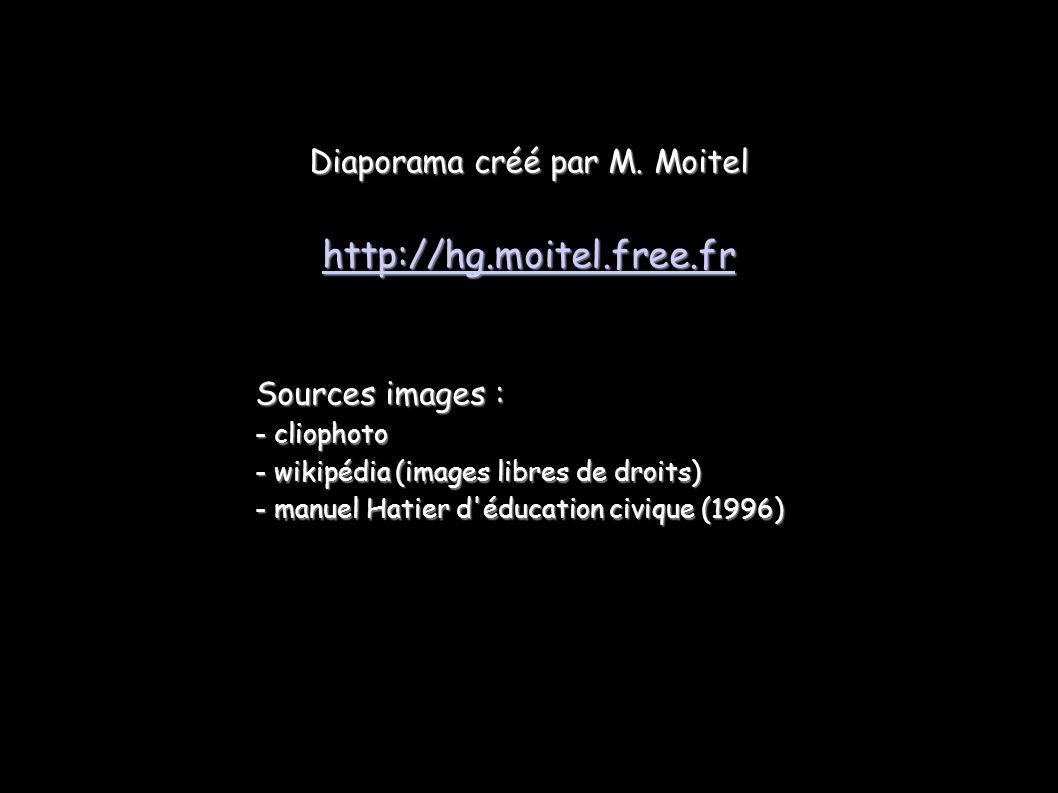 Diaporama créé par M. Moitel http://hg.moitel.free.fr Sources images : - cliophoto - wikipédia (images libres de droits) - manuel Hatier d'éducation c