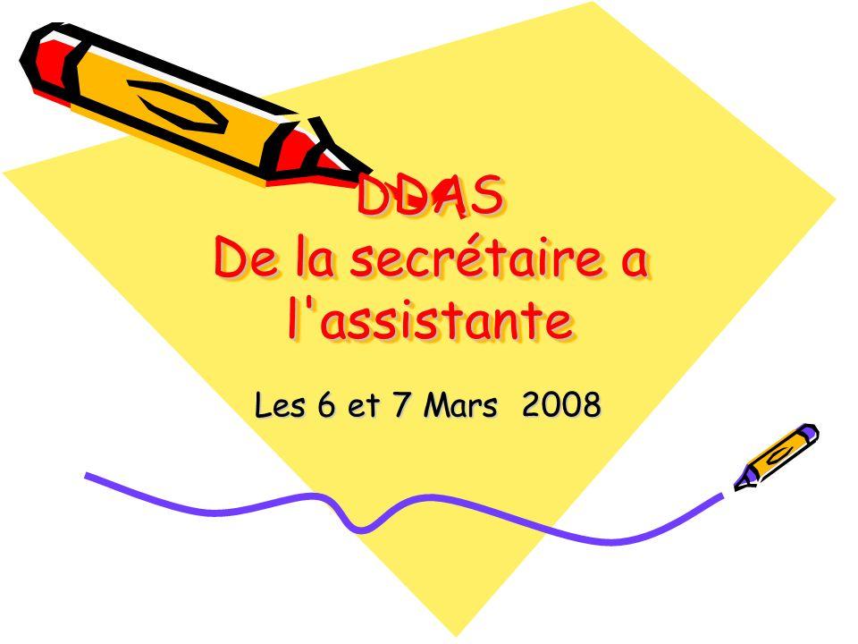 DDAS De la secrétaire a l'assistante Les 6 et 7 Mars 2008