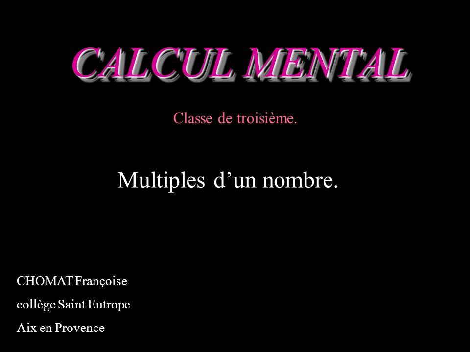 CALCUL MENTAL CHOMAT Françoise collège Saint Eutrope Aix en Provence Classe de troisième.