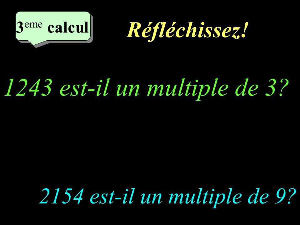 Réfléchissez.2 eme calcul 2 eme calcul 2 eme calcul 2 eme calcul 329 est-il un multiple de 7.