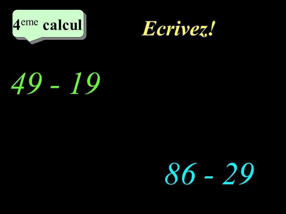 Réfléchissez! 49 - 19 86 - 29 4 eme calcul 4 eme calcul 4 eme calcul