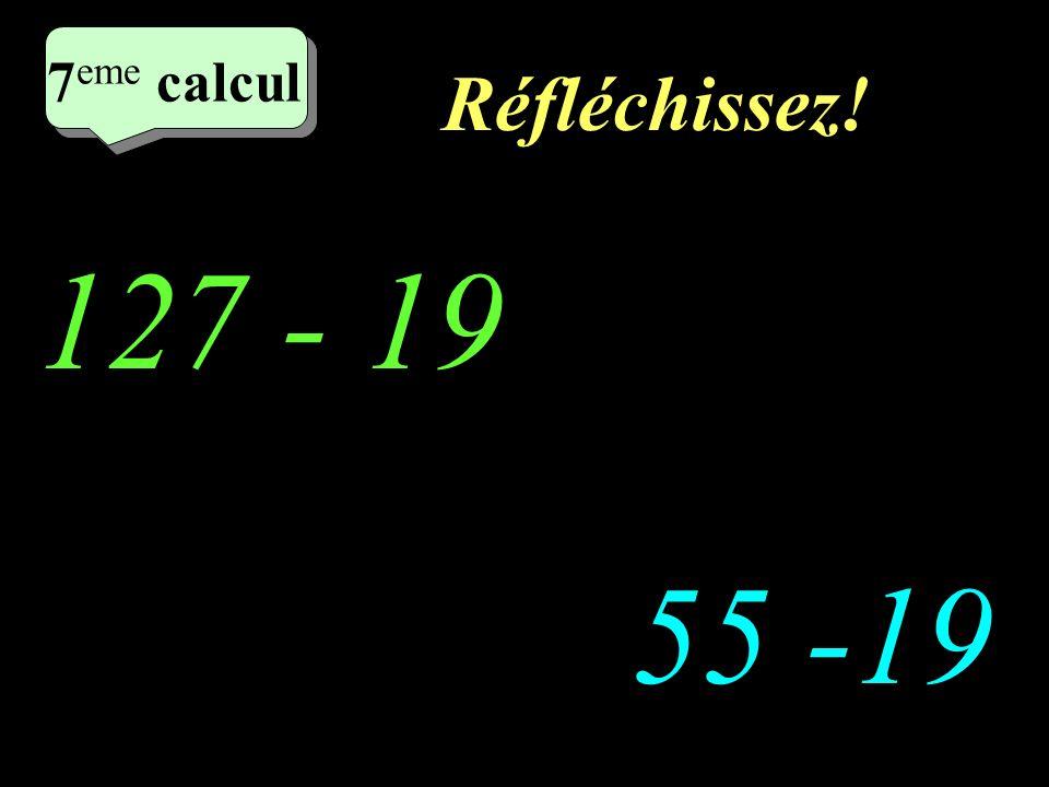 Ecrivez! –1–1 6 eme calcu l 95 - 49 76 -29 5 eme calcul 5 eme calcul 6 eme calcul