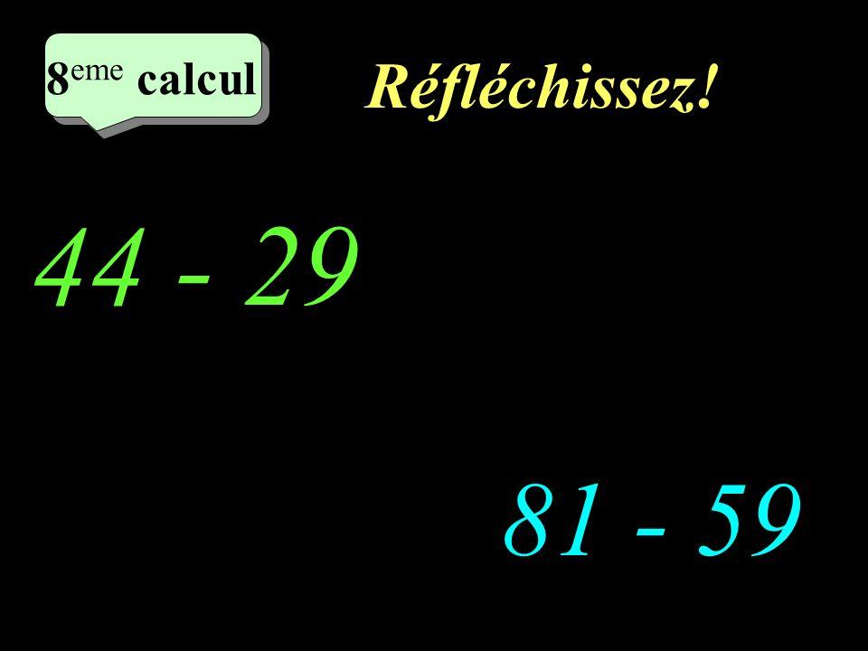 Ecrivez! 2 eme calcul 127 - 19 55 - 19 2 eme calcul 2 eme calcul 7 eme calcul