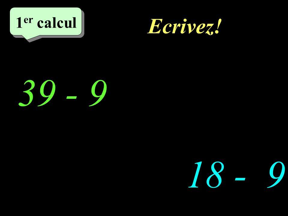 Réfléchissez! –1–1 1 er calcul 39 - 9 http://welcome.to/masdestraverses 18 - 9