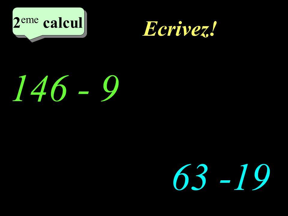 Réfléchissez! 2 eme calcul 146 - 9 63 - 19 2 eme calcul 2 eme calcul 2 eme calcul