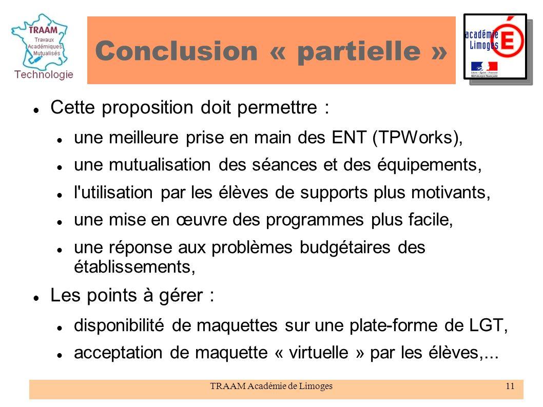 TRAAM Académie de Limoges11 Conclusion « partielle » Cette proposition doit permettre : une meilleure prise en main des ENT (TPWorks), une mutualisati