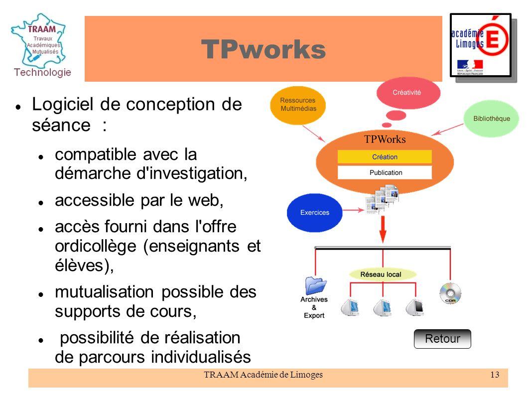 TRAAM Académie de Limoges13 TPworks Logiciel de conception de séance : compatible avec la démarche d'investigation, accessible par le web, accès fourn