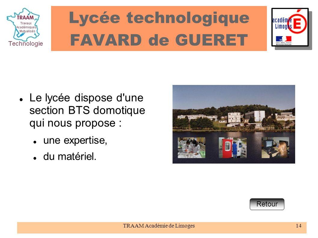 TRAAM Académie de Limoges14 Lycée technologique FAVARD de GUERET Le lycée dispose d'une section BTS domotique qui nous propose : une expertise, du mat