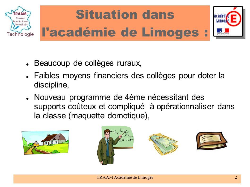 TRAAM Académie de Limoges2 Situation dans l'académie de Limoges : Beaucoup de collèges ruraux, Faibles moyens financiers des collèges pour doter la di