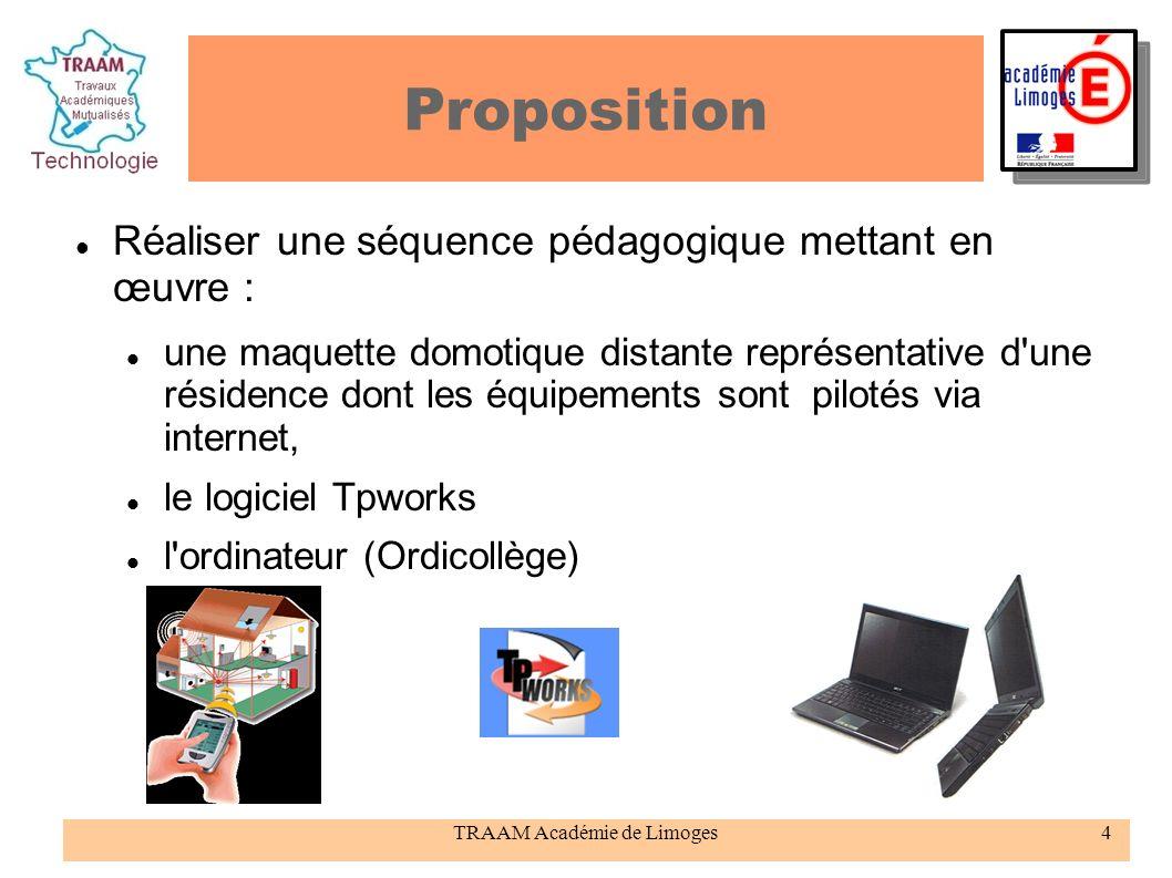 TRAAM Académie de Limoges4 Proposition Réaliser une séquence pédagogique mettant en œuvre : une maquette domotique distante représentative d'une résid
