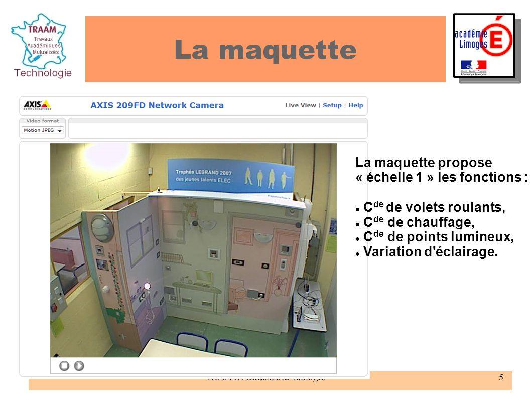 TRAAM Académie de Limoges5 La maquette La maquette propose « échelle 1 » les fonctions : C de de volets roulants, C de de chauffage, C de de points lu