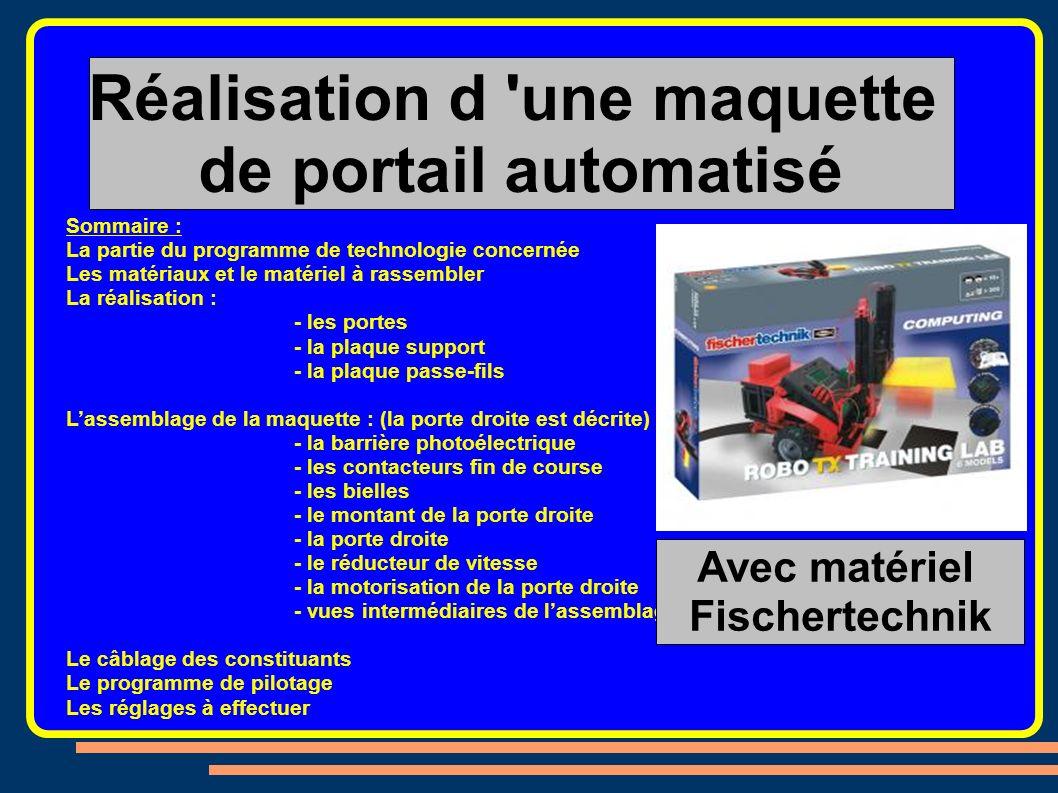 Réalisation d 'une maquette de portail automatisé Sommaire : La partie du programme de technologie concernée Les matériaux et le matériel à rassembler
