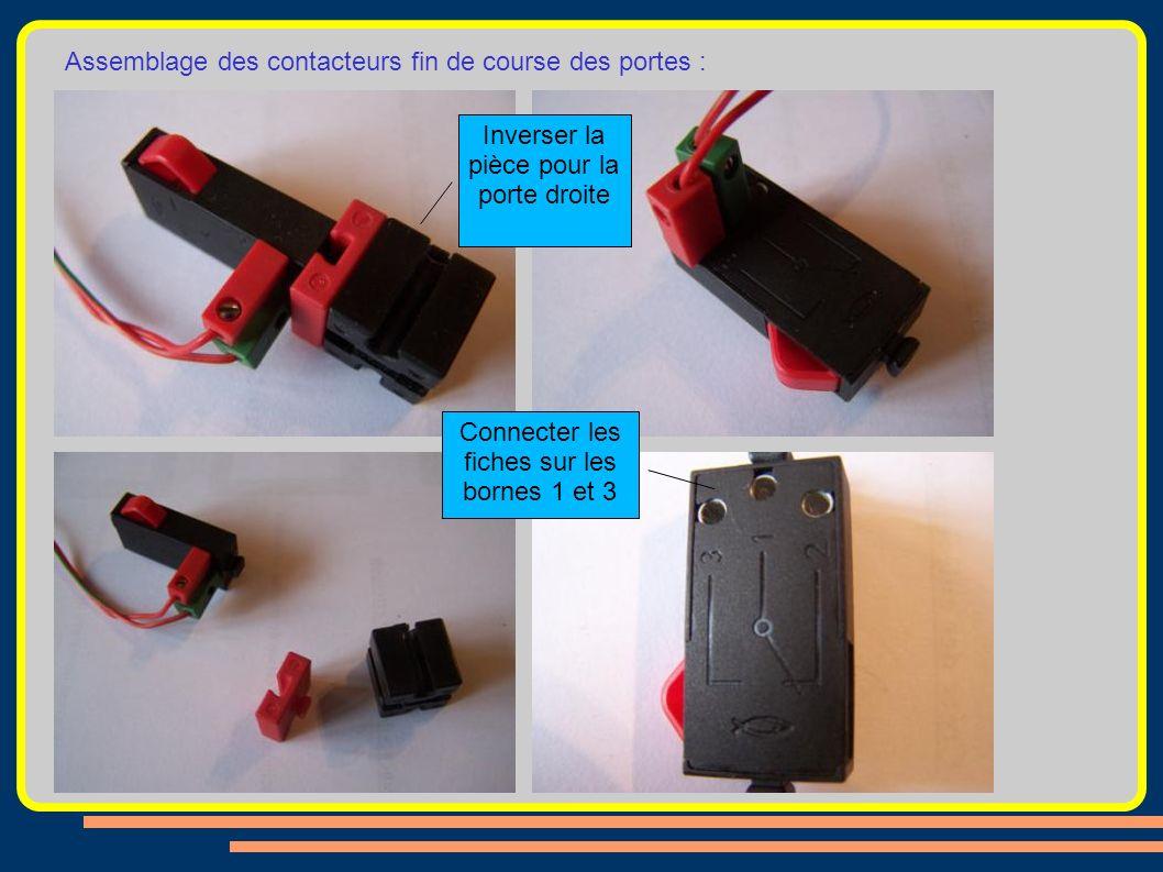 Assemblage des contacteurs fin de course des portes : Inverser la pièce pour la porte droite Connecter les fiches sur les bornes 1 et 3