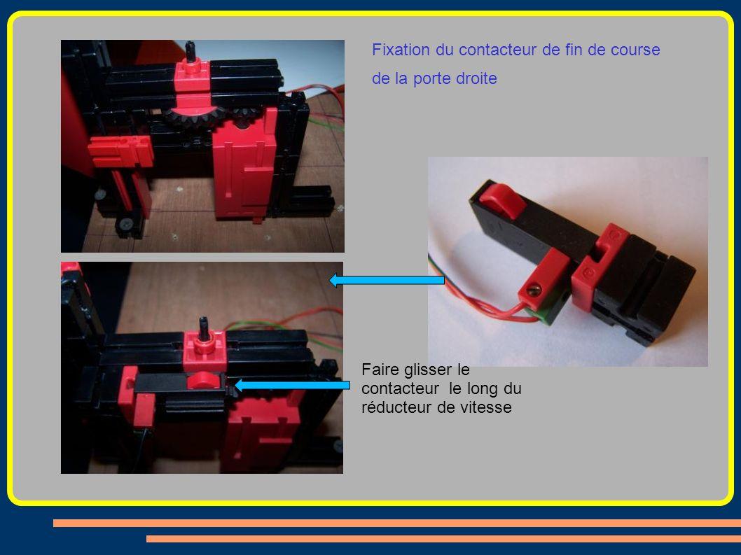Fixation du contacteur de fin de course de la porte droite Faire glisser le contacteur le long du réducteur de vitesse