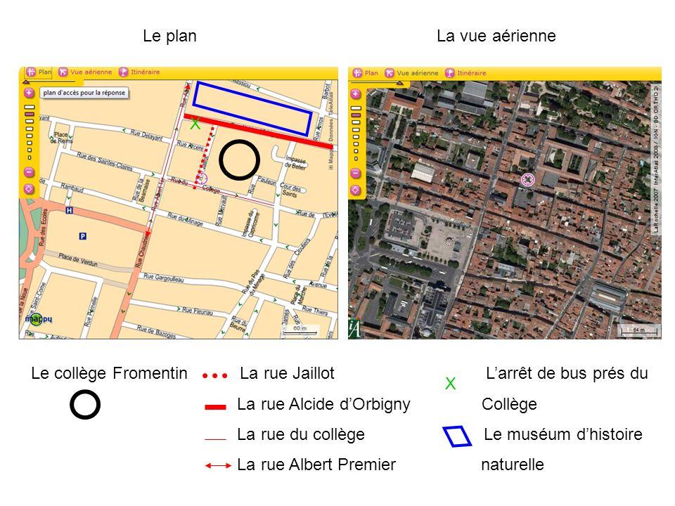 La vue aérienneLe plan Le collège Fromentin La rue Jaillot Larrêt de bus prés du La rue Alcide dOrbigny Collège La rue du collège Le muséum dhistoire